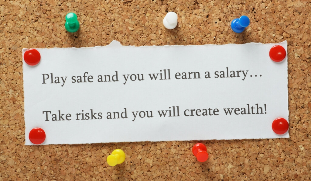 Play safe vs take risks, earn salary create wealth