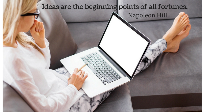 Ideas are the beginning points of all fortunes